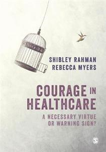 Courage in Healthcare: A necessary virtue or a warning sign?