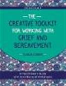 The Creative Toolkit for Working with Grief and Bereavement: A Practitioner's Guide with Activities and Worksheets