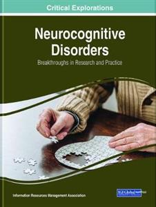 Neurocognitive Disorders: Breakthroughs in Research and Practice