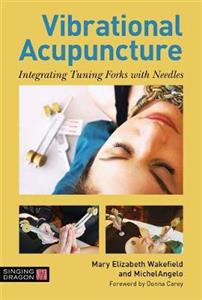 Vibrational Acupuncture: Integrating Tuning Forks with Needles