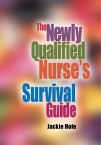 Newly Qualified Nurse's Survival Guide, The