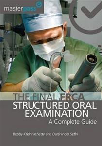 Master Pass the Final FRCA Structured Oral Examination - A Complete Guide