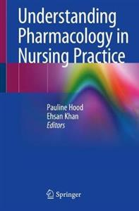 Understanding Pharmacology in Nursing Practice